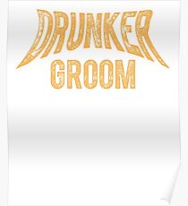 Drunker Groom- after party/bachelor Poster