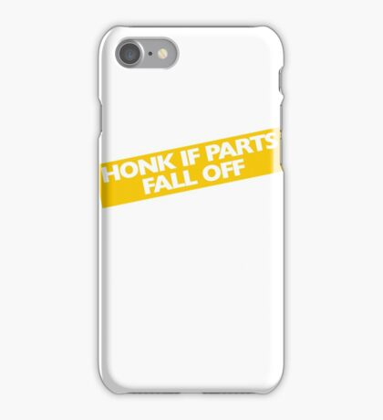 Honk if parts fall off iPhone Case/Skin