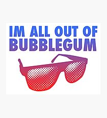 I'm All Out of Bubblegum Photographic Print