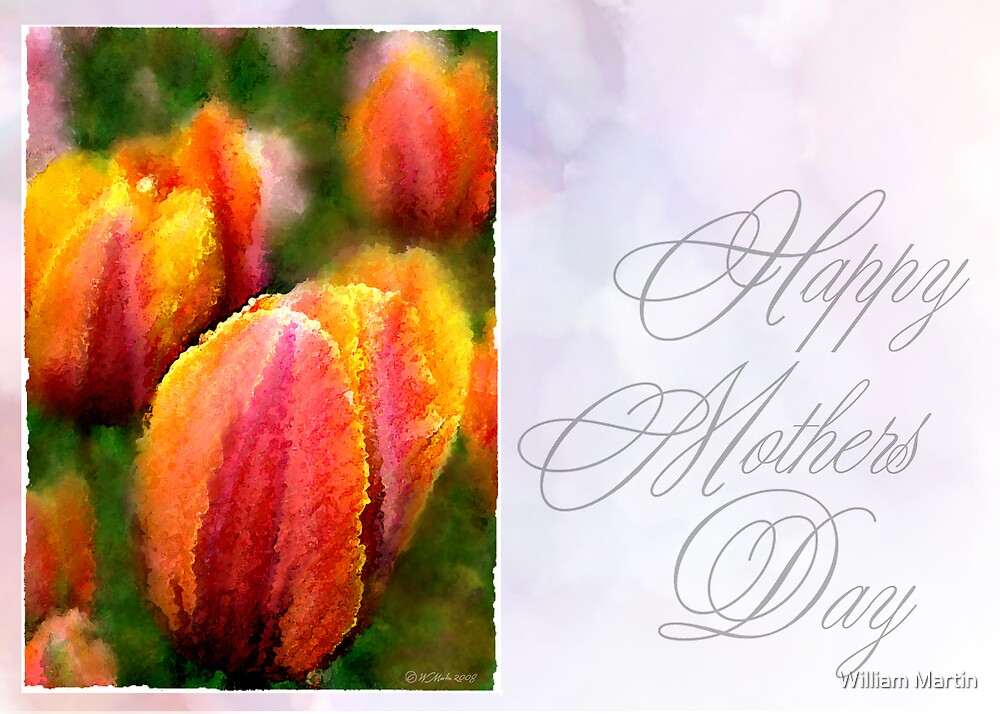 Mothers Day Tulips by William Martin