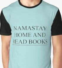 Namastay home and read books Graphic T-Shirt