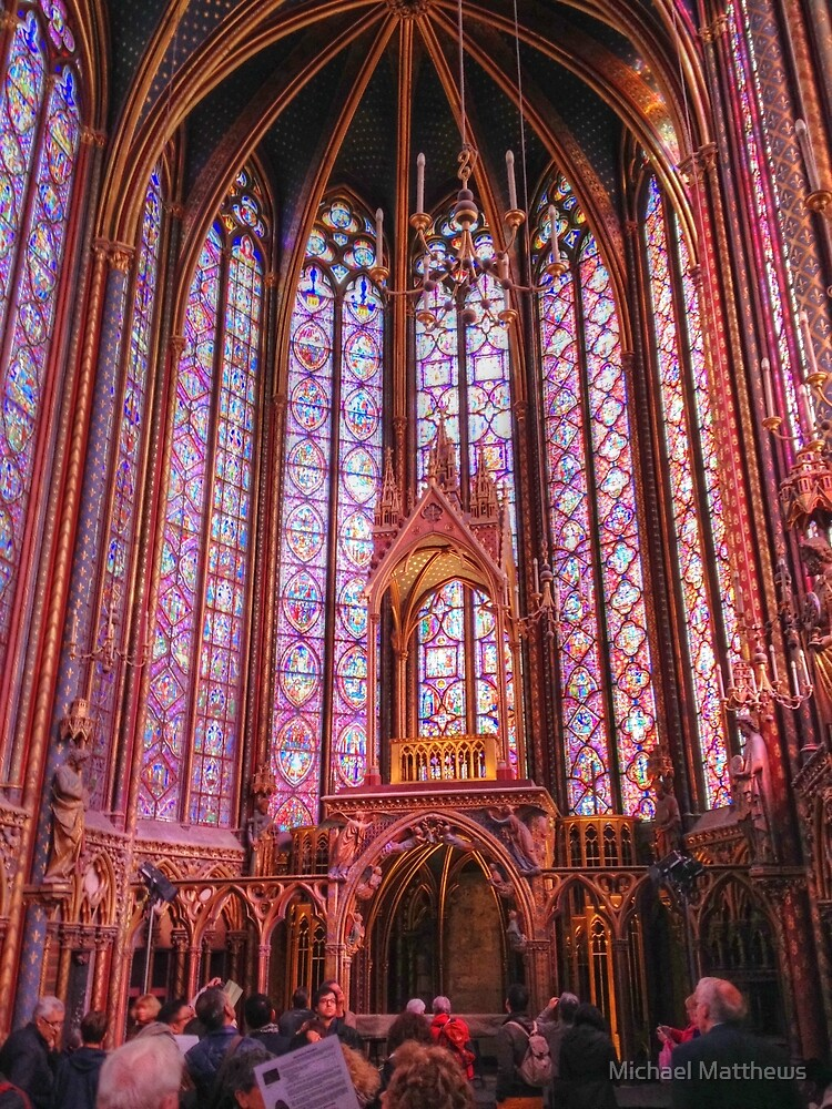 Amazing Saint Chapelle by Michael Matthews