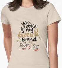 Your voice is my favotire sound T-Shirt
