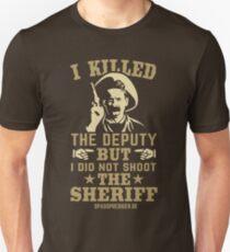 I killed the deputy T-Shirt