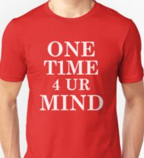 One Time for Your Mind Wht T-Shirt