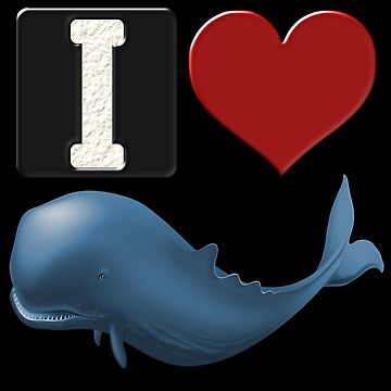 I LOVE WHALES by Paparaw