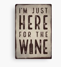 I'm just here for the wine Canvas Print