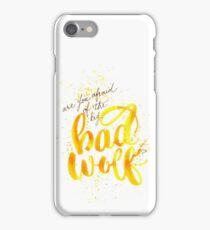Afraid of the big BAD WOLF? iPhone Case/Skin