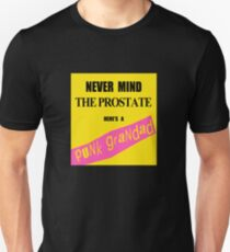 Nevermind the Prostate I'm a Punk Grandad Unisex T-Shirt