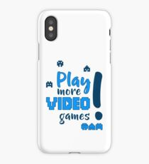 Play more video games! iPhone Case/Skin