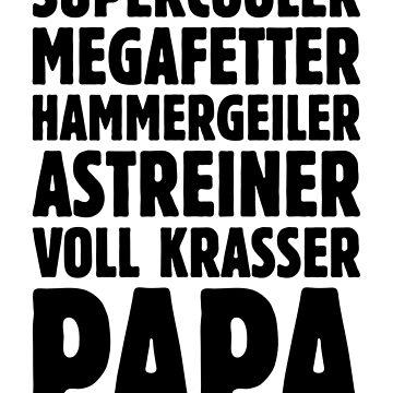 Supercooler Megafetter Hammergeiler Astreiner Voll Krasser Papa (Black) by MrFaulbaum