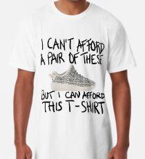 Ich kann mir ein Paar nicht leisten, aber ich kann mir dieses T-Shirt leisten Longshirt