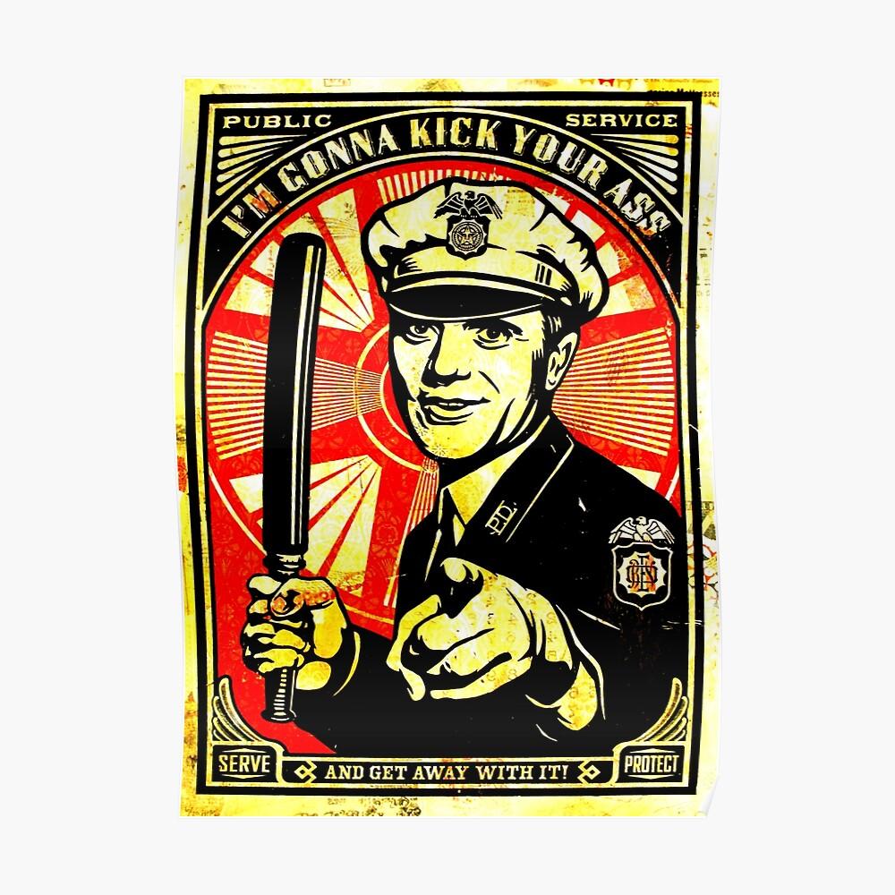 Polizei - Tritt deinen Arsch Poster