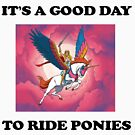 It's A Good Day To Ride Ponies by kennedywesley