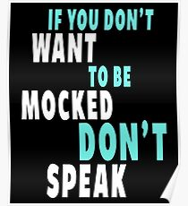 If You Don't Want to be Mocked Poster