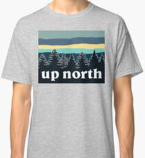up north Classic T-Shirt