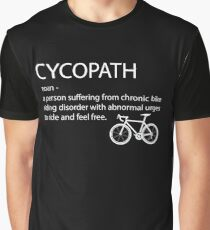 Funny Cycling Design - Cycopath Noun  Graphic T-Shirt