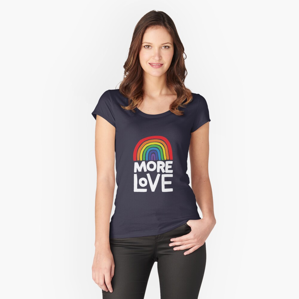 more love Fitted Scoop T-Shirt