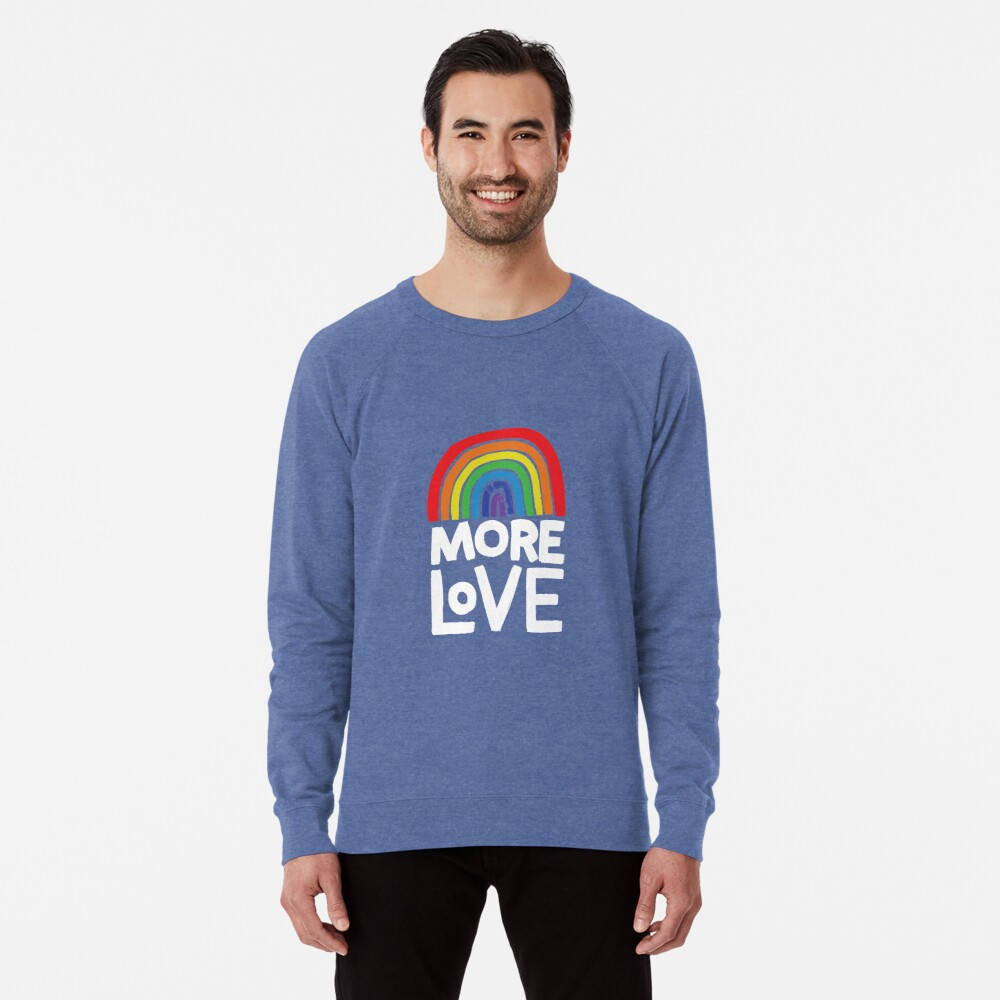 more love Lightweight Sweatshirt