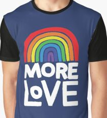more love Graphic T-Shirt