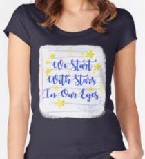 We start with stars in our eyes Women's Fitted Scoop T-Shirt
