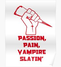 Passion, Pain, Vampire Slayin'! Poster