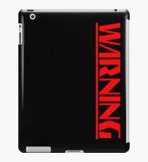 WARNING - BOSS APPROACHING iPad Case/Skin