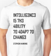 Intelligence Is The Ability To Adapt To Change- Stephen Hawking T-Shirt