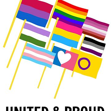 United and Proud - LGBTQ+ Flags by athaikdin