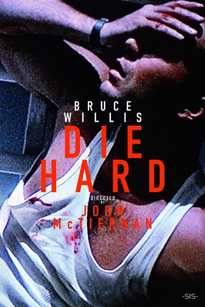 DIE HARD 31 by -SIS-