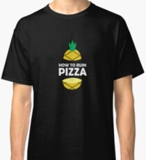 How To Ruin Pizza - Sweet Pineapple, Piña, Plant, Tree, Summer, Tropical Fruit Lovers Gift Classic T-Shirt