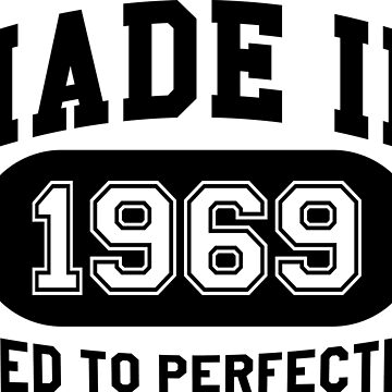 Made In 1969 Aged To Perfection by mulyades