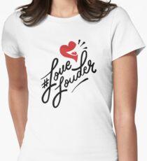Love Louder T-Shirt