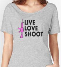 LIve LOve Shoot - 2nd amendment support | Love Guns Women's Relaxed Fit T-Shirt