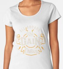 All Aboard The Gain Train Women's Premium T-Shirt