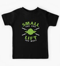 Small You Are Lift You Must Kids Tee