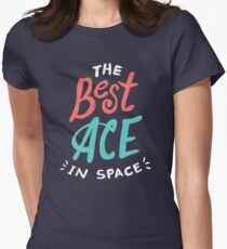 The best ACE is space Womens Fitted T-Shirt