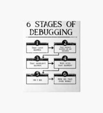 6 Stages Of Debugging Computer Programming Art Board