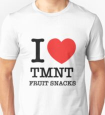 i love tmnt fruit snacks (laura dreyfuss)  T-Shirt