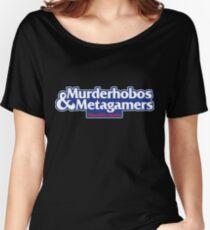 Murderhobos & Metagamers Women's Relaxed Fit T-Shirt