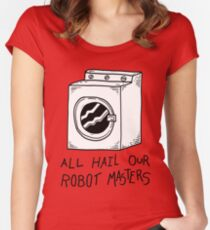All hail our robot masters - washing mashine Women's Fitted Scoop T-Shirt