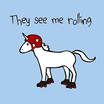 They See Me Rolling - Roller Derby Unicorn by jezkemp