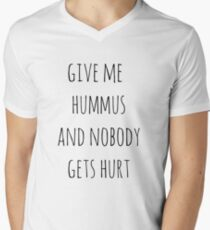 Give me hummus and nobody gets hurt Men's V-Neck T-Shirt