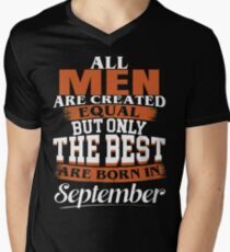 All men are created equal But only the best are born in September Men's V-Neck T-Shirt