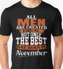 All men are created equal But only the best are born in November T-Shirt