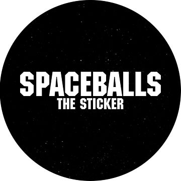 Spaceballs - The Sticker by Shappie112
