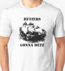 Hetzers gonna hetz T-Shirt