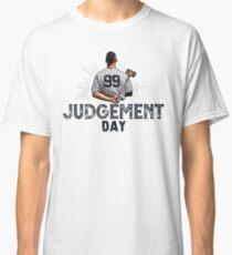 Judgement Day Shirt , Judge 99  is coming Shirt New york Baseball - i'm a Big Fan !  Classic T-Shirt
