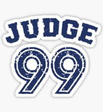 Judge 99 , Judgement Day is coming Shirt New york Baseball - I'm a Big Fan ! Sticker