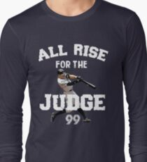 ALL RISE For The Judge 99  - I'm a Big Fan ! Long Sleeve T-Shirt